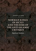 Téléchargez le livre :  Norman Kings of Sicily and the Rise of the Anti-Islamic Critique