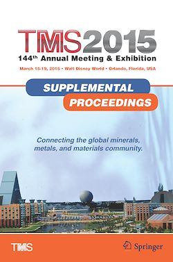 TMS 2015 144th Annual Meeting & Exhibition, Annual Meeting Supplemental Proceedings