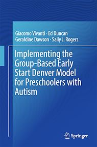 Téléchargez le livre :  Implementing the Group-Based Early Start Denver Model for Preschoolers with Autism