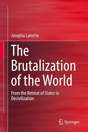 Téléchargez le livre :  The Brutalization of the World