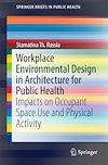 Télécharger le livre :  Workplace Environmental Design in Architecture for Public Health