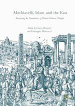 Téléchargez le livre :  Machiavelli, Islam and the East