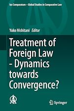 Download this eBook Treatment of Foreign Law - Dynamics towards Convergence?