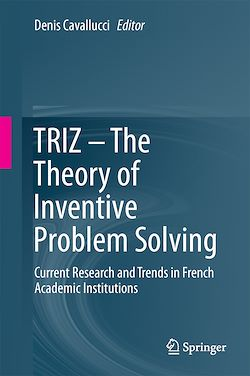 TRIZ – The Theory of Inventive Problem Solving