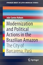 Download this eBook Modernization and Political Actions in the Brazilian Amazon