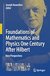 Télécharger le livre :  Foundations of Mathematics and Physics One Century After Hilbert