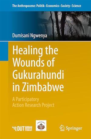Téléchargez le livre :  Healing the Wounds of Gukurahundi in Zimbabwe