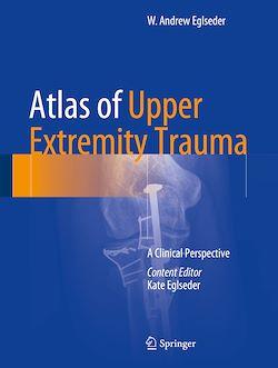 Atlas of Upper Extremity Trauma
