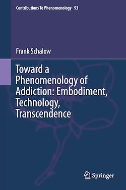 Toward a Phenomenology of Addiction: Embodiment, Technology, Transcendence