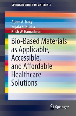 Bio-Based Materials as Applicable, Accessible, and Affordable Healthcare Solutions