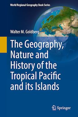 The Geography, Nature and History of the Tropical Pacific and its Islands