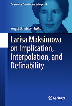 Larisa Maksimova on Implication, Interpolation, and Definability