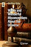 Download this eBook Wacky and Wonderful Misconceptions About Our Universe
