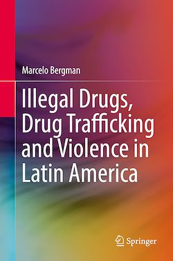 Illegal Drugs, Drug Trafficking and Violence in Latin America