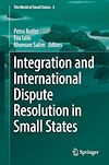 Download this eBook Integration and International Dispute Resolution in Small States