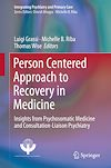 Download this eBook Person Centered Approach to Recovery in Medicine