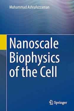 Nanoscale Biophysics of the Cell