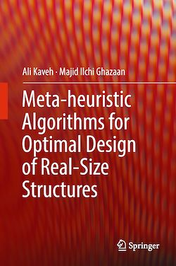 Meta-heuristic Algorithms for Optimal Design of Real-Size Structures