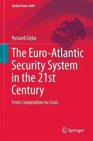 Téléchargez le livre :  The Euro-Atlantic Security System in the 21st Century