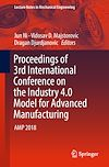Download this eBook Proceedings of 3rd International Conference on the Industry 4.0 Model for Advanced Manufacturing