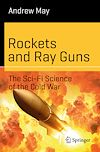 Download this eBook Rockets and Ray Guns: The Sci-Fi Science of the Cold War