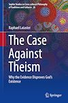 Download this eBook The Case Against Theism