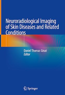 Neuroradiological Imaging of Skin Diseases and Related Conditions