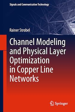 Channel Modeling and Physical Layer Optimization in Copper Line Networks