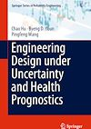 Download this eBook Engineering Design under Uncertainty and Health Prognostics