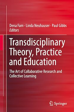 Transdisciplinary Theory, Practice and Education