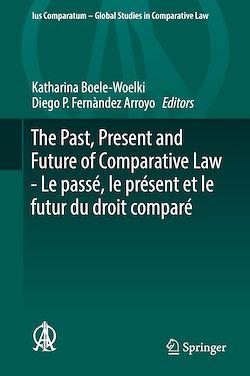 The Past, Present and Future of Comparative Law - Le passé, le présent et le futur du droit comparé