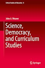 Download this eBook Science, Democracy, and Curriculum Studies