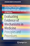 Download this eBook Evaluating Evidence of Mechanisms in Medicine