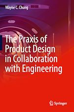 Download this eBook The Praxis of Product Design in Collaboration with Engineering