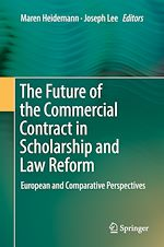 Download this eBook The Future of the Commercial Contract in Scholarship and Law Reform
