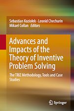 Download this eBook Advances and Impacts of the Theory of Inventive Problem Solving
