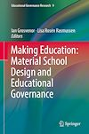 Download this eBook Making Education: Material School Design and Educational Governance