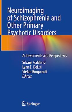 Neuroimaging of Schizophrenia and Other Primary Psychotic Disorders