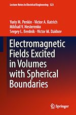 Download this eBook Electromagnetic Fields Excited in Volumes with Spherical Boundaries