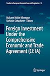 Download this eBook Foreign Investment Under the Comprehensive Economic and Trade Agreement (CETA)