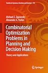 Download this eBook Combinatorial Optimization Problems in Planning and Decision Making