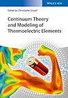 Télécharger le livre :  Continuum Theory and Modeling of Thermoelectric Elements