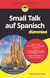 Télécharger le livre :  Small Talk auf Spanisch für Dummies