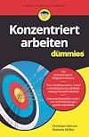Télécharger le livre :  Konzentriert arbeiten für Dummies