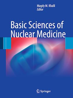 Basic Sciences of Nuclear Medicine