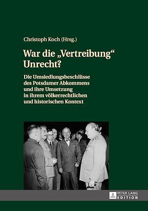 Téléchargez le livre :  War die «Vertreibung» Unrecht?