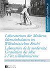 Télécharger le livre :  Laboratorium der Moderne. Ideenzirkulation im Wilhelminischen Reich- Laboratoire de la modernité. Circulation des idées à l'ère wilhelminienne