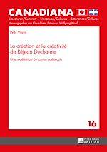 Download this eBook La création et la créativité de Réjean Ducharme