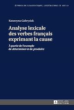 Download this eBook Analyse lexicale des verbes français exprimant la cause