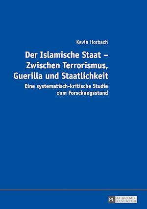 Téléchargez le livre :  Der Islamische Staat – Zwischen Terrorismus, Guerilla und Staatlichkeit